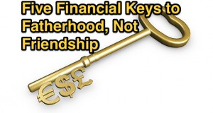 Five_Financial_Keys_to_Fatherhood__Not_Friendship